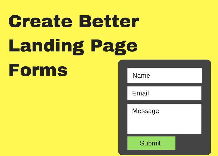 Create Better Forms For Your Landing Pages