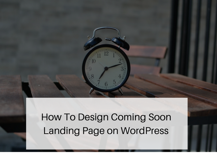 How To Create Coming Soon Landing Page on WordPress