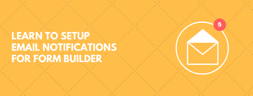 How To Setup Email Notifications for Form Builder Widget