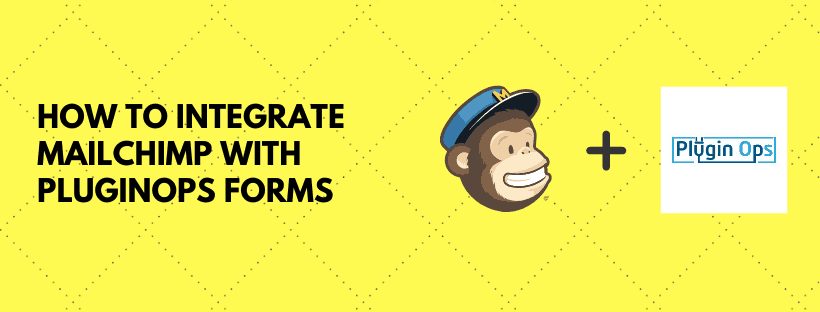 How to integrate MailChimp with PluginOps Landing Page Forms