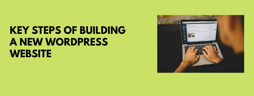 Key Steps of Building a WordPress Website from Scratch
